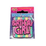 Birthday Girl Magnet Badge/Pin